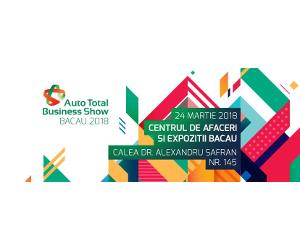 Prima ediție Auto Total Business Show din acest an, va avea loc, în premieră, laaa… Bacău!